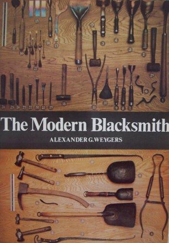 The Modern Blacksmith: Weygers, Alexander G.