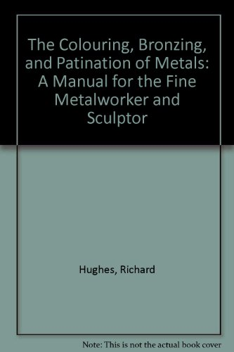 9780671609306: The Colouring, Bronzing, and Patination of Metals: A Manual for the Fine Metalworker and Sculptor