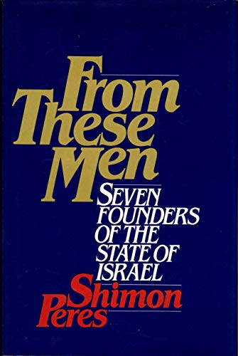 9780671610166: From these men: Seven founders of the State of Israel