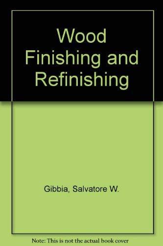 9780671610463: Wood Finishing and Refinishing