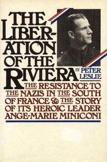 The Liberation of the Riviera: The Resistance to the Nazis in the South of France and the Story of ...