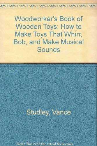 9780671610616: Woodworker's Book of Wooden Toys: How to Make Toys That Whirr, Bob, and Make Musical Sounds