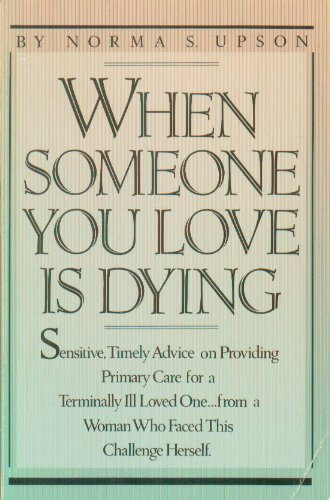 When Someone You Love Is Dying: Upson, Norma S.