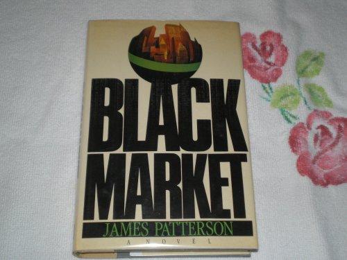Black Market: Patterson, James