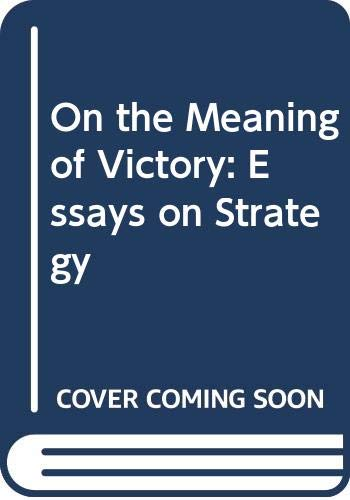 9780671610890: On the Meaning of Victory: Essays on Strategy