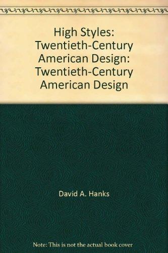 High Styles: Twentieth-Century American Design: Twentieth-Century American Design: Whitney Museum ...