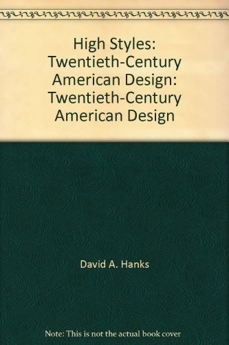 9780671610906: High Styles: Twentieth-Century American Design: Twentieth-Century American Design