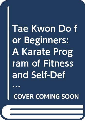 Tae Kwon Do for Beginners: A Karate: Busen; Franz; Busen,