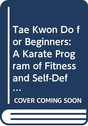 9780671611385: Tae Kwon Do for Beginners: A Karate Program of Fitness and Self-Defense