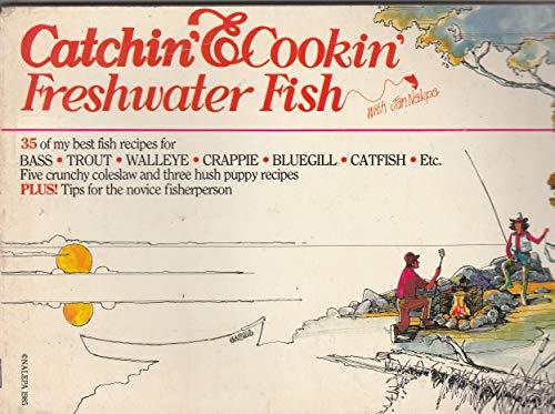 Catchin' and Cookin' Freshwater Fish: Jan Nalepa