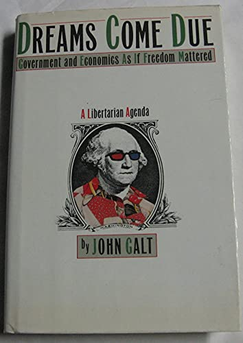 9780671611590: Dreams Come Due: Government and Economics As If Freedom Mattered