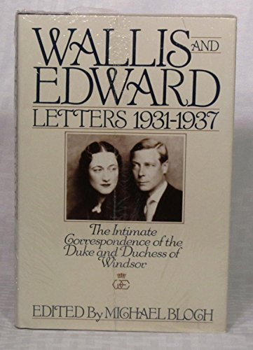 9780671612092: Wallis and Edward: Letters 1931-1937 : The Intimate Correspondence of the Duke and Duchess of Windsor