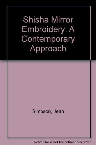 9780671612344: Shisha Mirror Embroidery: A Contemporary Approach