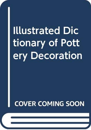 Illustrated Dictionary of Pottery Decoration (0671613766) by Robert Fournier