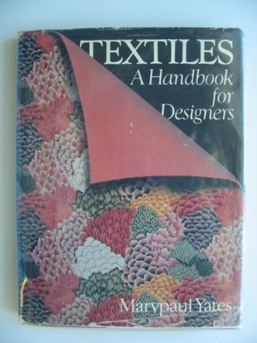 Textiles: A Handbook for Designers: Yates, Marypaul