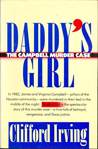 9780671614584: Daddy's Girl: The Campbell Murder Case : A True Tale of Vengeance, Betrayal, and Texas Justice