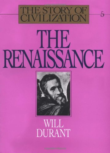 9780671616007: The Renaissance (The Story of Civilization V)