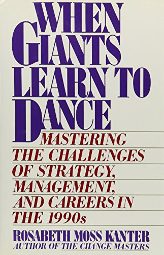 9780671617332: When Giants Learn to Dance: Mastering the Challenges of Strategy, Management and Careers in the 1990s