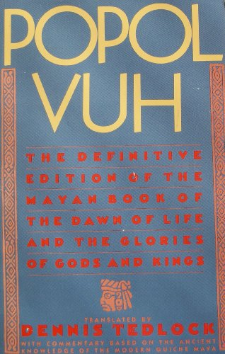 Popol Vuh: The Mayan Book of the: Dennis Tedlock (trans.)