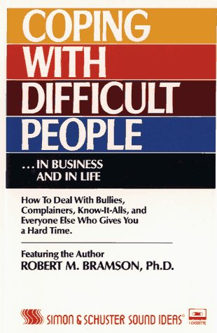 Coping With Difficult People .in Business and in Life: Bramson, Robert M.