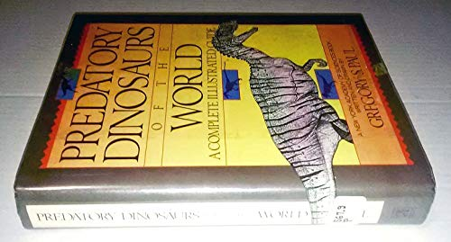 9780671619466: Predatory Dinosaurs of the World: A Complete Illustrated Guide