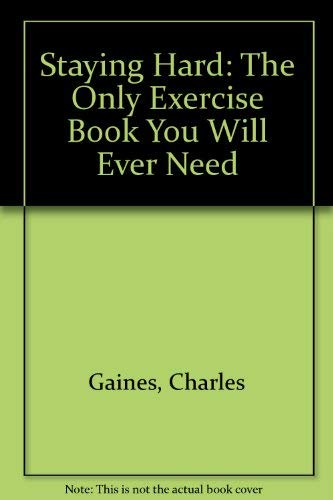 9780671620103: Staying Hard: The Only Exercise Book You Will Ever Need