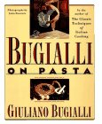 Bugialli on Pasta: Giuliano Bugialli