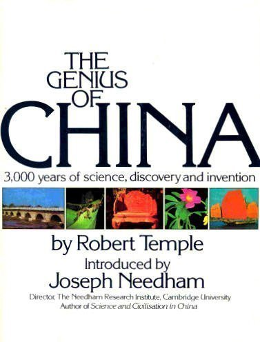 a review of robert temples book the genius of china 3000 years of science discovery and invention