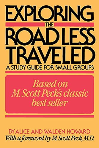 Exploring the Road Less Traveled: A Study Guide for Small Groups: Howard, Alice; Howard, Walden