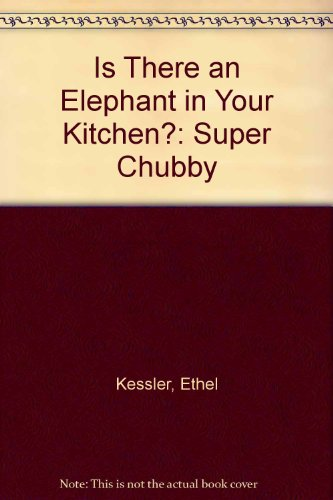 9780671620653: IS THERE AN ELEPHANT IN YOUR KITCHEN: SUPER CHUBBY
