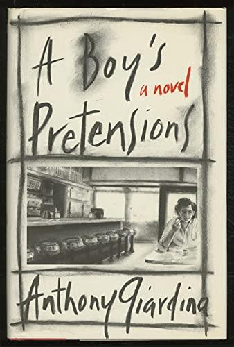 A Boy's Pretensions: Giardina, Anthony