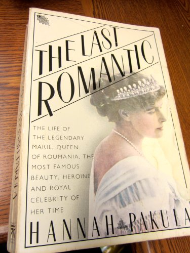9780671622466: The Last Romantic: A Biography of Queen Marie of Roumania