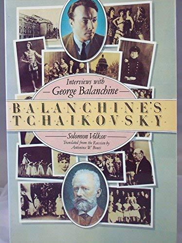 9780671622558: Balanchine's Tchaikovsky: Interviews with George Balanchine