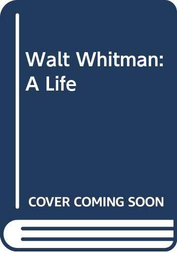 9780671622572: Walt Whitman: A Life