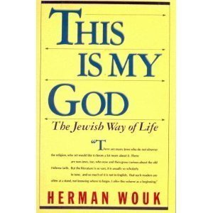 This Is My God: The Jewish Way of Life (9780671622589) by Herman Wouk