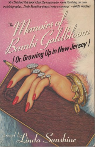 The Memoirs of Bambi Goldbloom, Or, Growing Up in New Jersey: Sunshine, Linda