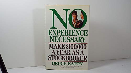 9780671622909: No Experience Necessary: Make $100,000 a Year As a Stockbroker
