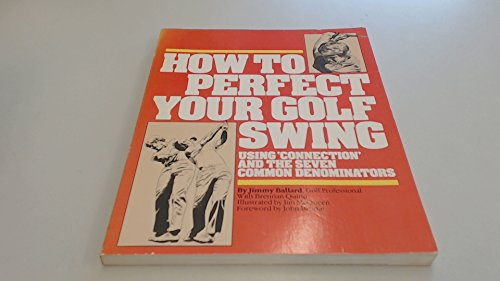 "9780671623173: How to perfect your golf swing: Using ""connection"" and the seven common denominators"