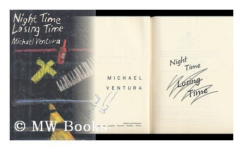 Night Time Losing Time: Michael Ventura