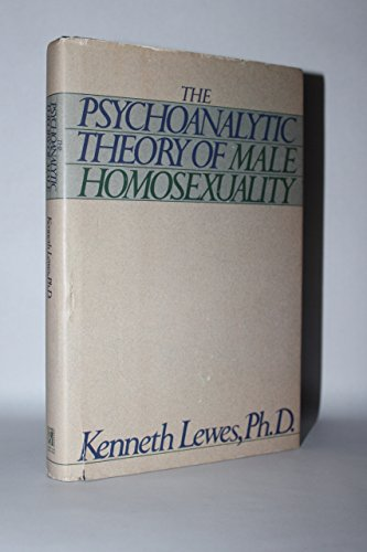 The Psychoanalytic Theory of Male Homosexuality: Lewes, Kenneth