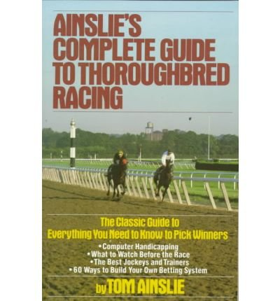 9780671624149: Ainslie's Complete Guide to Thoroughbred Racing
