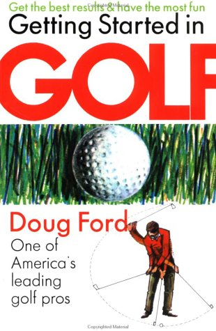 Getting Started in Golf: Ford, Doug