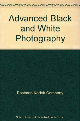 9780671624439: Advanced Black and White Photography