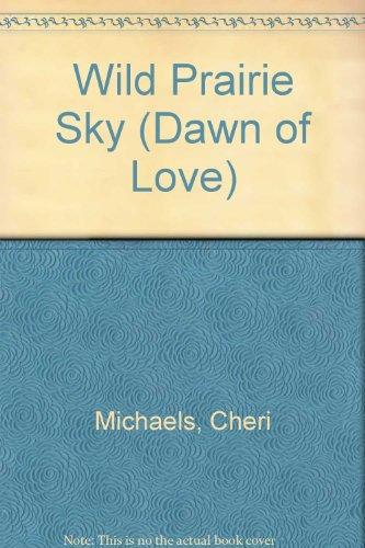 9780671624637: Wild Prairie Sky (Dawn of Love Series #2)