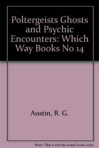 9780671624903: Poltergeists Ghosts and Psychic Encounters: Which Way Books No 14