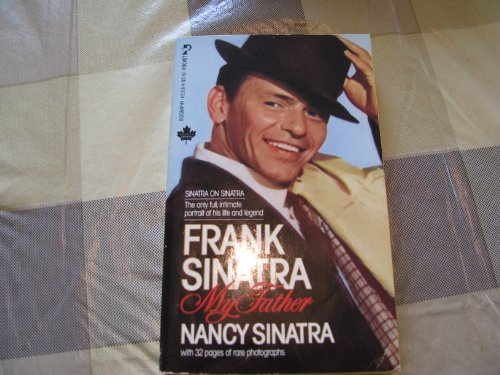 Frank Sinatra: My Father (With 32 Pages of Rare Photographs)