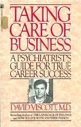 9780671625290: Taking Care of Business: A Psychiatrist's Guide for True Career Success