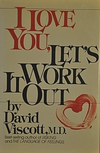 I Love You, Let's Work It Out: Viscott, David
