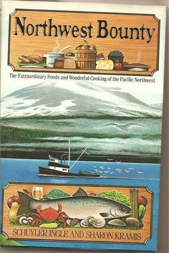9780671625375: Northwest Bounty: The Extraordinary Foods and Wonderful Cooking of the Pacific Northwest
