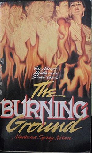 The Burning Ground: Nolan, Madeena Spray